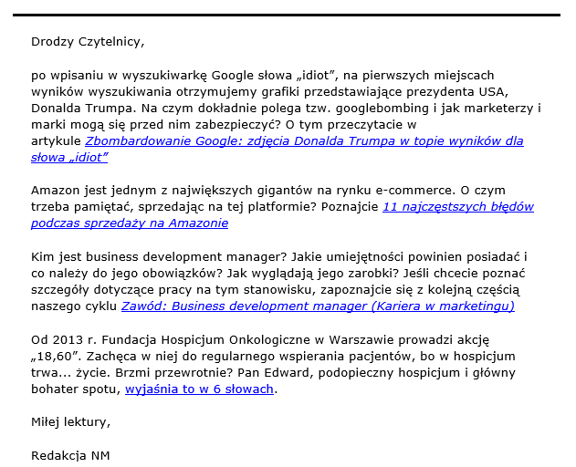 Newsletter portalu nowymarketing.pl – dzięki podaniu maila można było otrzymać dostęp do artykułów portalu bez ograniczeń. Mailing służy podtrzymaniu kontaktu i zachęceniu do zaglądania do ciekawych treści w witrynie.