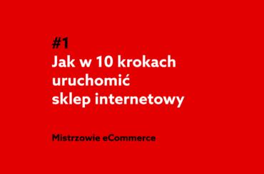 Jak uruchomić sklep internetowy w 10 krokach - podcast home.pl