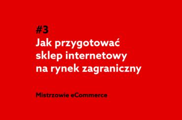 Jak przygotować sklep na rynek zagraniczy? Podcast Mistrzowie eCommerce home.pl