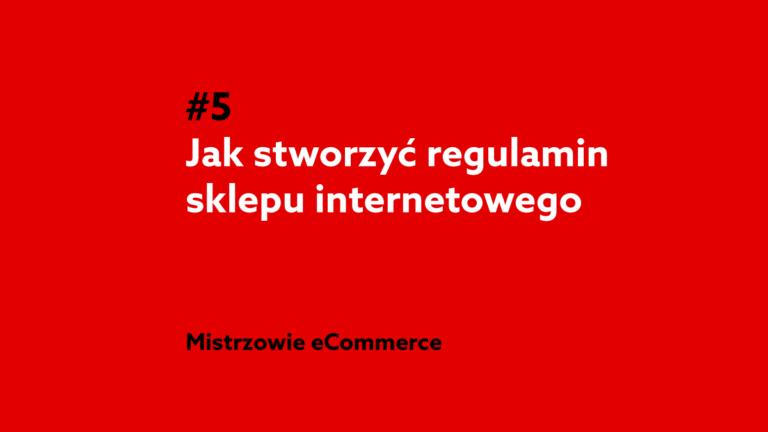 Jak stworzyć regulamin sklepu internetowego? – Podcast Mistrzowie eCommerce #5