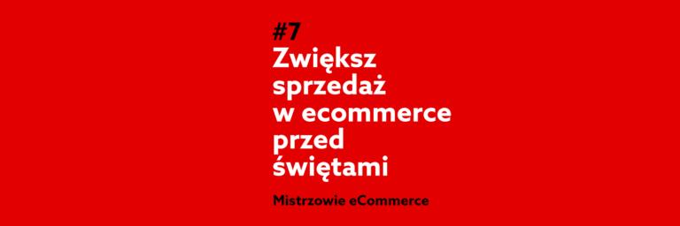 Zwiększ sprzedaż w ecommerce przed świętami – Podcast Mistrzowie eCommerce home.pl #7