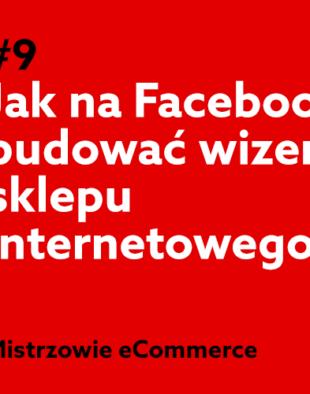 6c0d31526872d0 Jak budować wizerunek sklepu internetowego na Facebooku? - Podcast ...