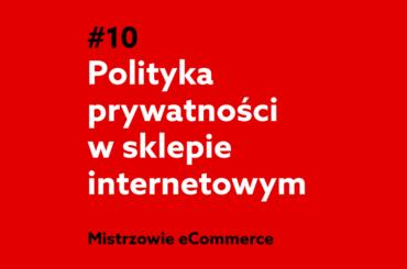 Polityka prywatności w sklepie internetowym - podcast Mistrzowie eCommerce home.pl