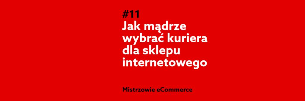 Jak mądrze wybrać kuriera dla sklepu internetowego?