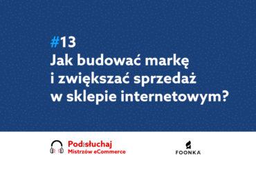 Jak zwiększyć sprzedaż i rozwijać markę sklepu internetowego - podcast home.pl