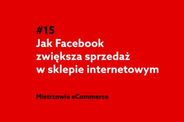 Jak Facebook zwiększa sprzedaż w sklepie internetowym? Podcast home.pl