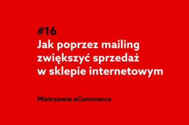 Jak poprzez mailing zwiększyć sprzedaż w sklepie internetowym - podcast home.pl