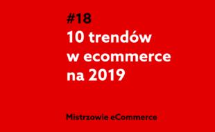 10 trendów w ecommerce na 2019 rok