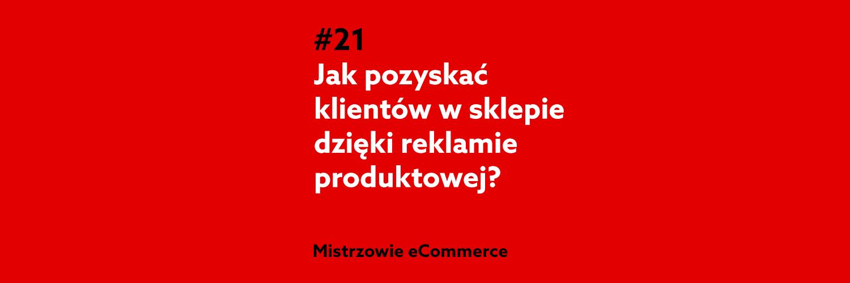 Jak pozyskać klientów dzięki reklamie produktowej? Podcast home.pl