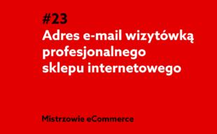 Adres email wizytówką sklepu internetowego - podcast home.pl