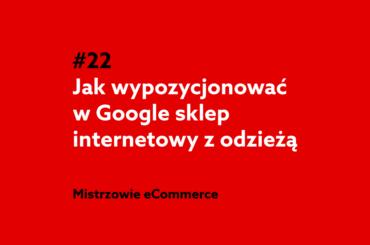 Jak wypozycjonować sklep internetowy z odzieżą - podcast home.pl