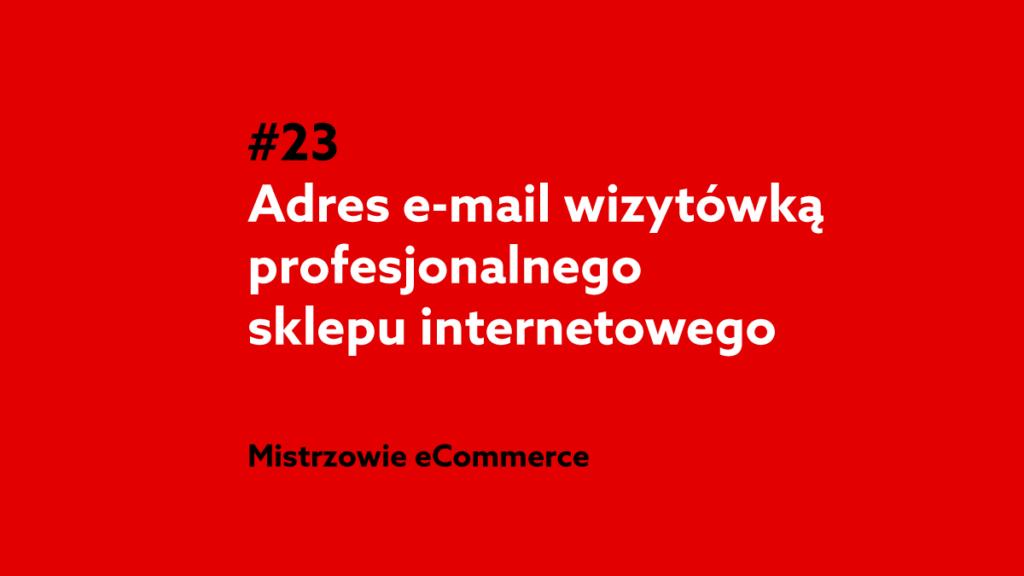 Adres email wizytówką profesjonalnego sklepu internetowego – Podcast Mistrzowie eCommerce home.pl #23