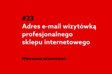 Adres email wizytówką profesjonalnego sklepu internetowego - podcast Mistrzowie eCommerce home.pl