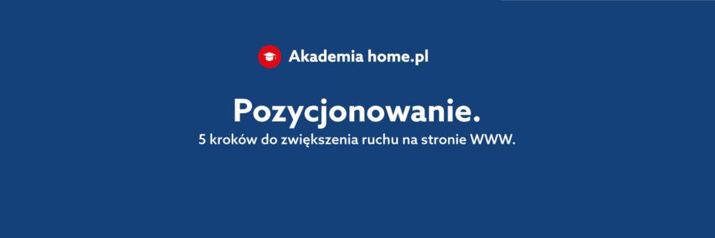 Akademia home.pl - pozycjonowanie strony www.