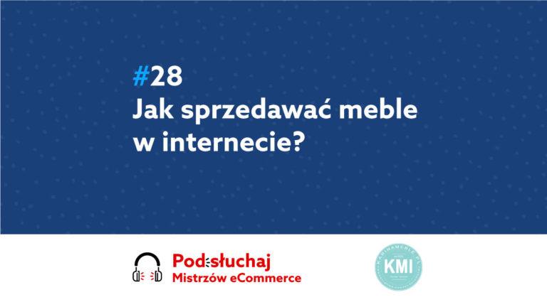 Jak sprzedawać meble w Internecie? Podcast Mistrzowie eCommerce home.pl #28