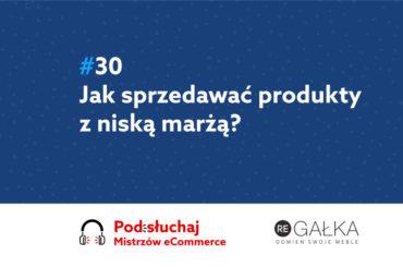 Jak sprzedawać produkty o niskiej marży? Podcast Mistrzowie eCommerce