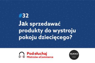 Jak sprzedawać produkty do pokoju dziecka - podcast Mistrzowie eCommerce