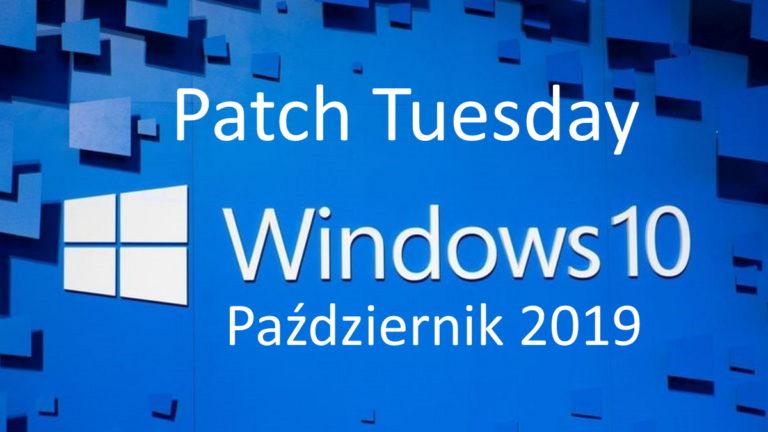 Patch Tuesday październik 2019 – Microsoft poprawia zabezpieczenia
