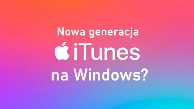 """Apple szykuje się do stworzenia """"nowej generacji aplikacji multimedialnych"""" dla Windows."""