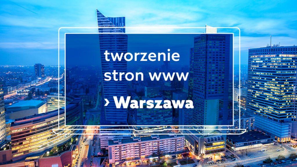 Jesteś z Warszawy? Sprawdź, gdzie zlecić tworzenie stron WWW