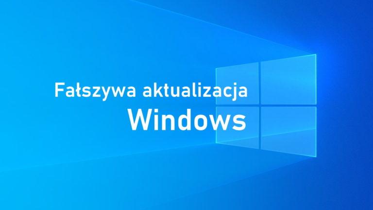 Fałszywa aktualizacja Windows instaluje ransomware
