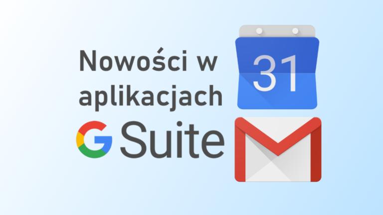 G Suite: Sprawdź jakie nowości w aplikacjach Kalendarz i Gmail wprowadził Google