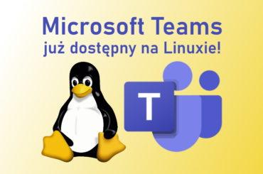 Linux otrzymuje aplikację Teams!