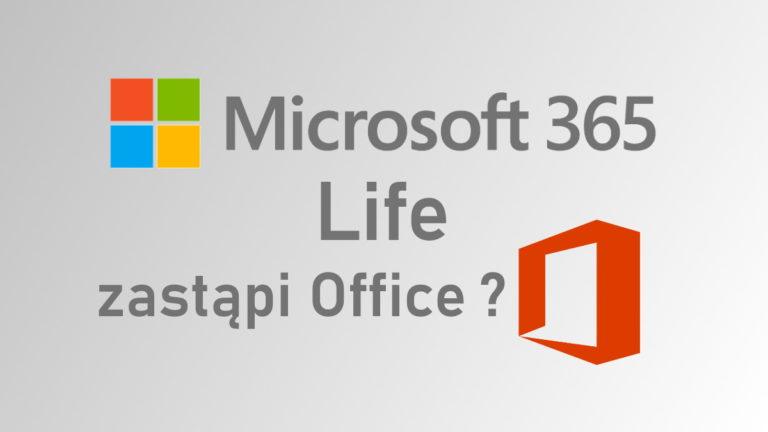 Microsoft 365 Life: nowy Office dla użytkowników domowych już wiosną 2020?