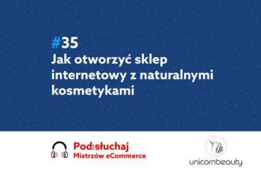Jak otworzyć sklep internetowy z kosmetykami - podcast Mistrzowie eCommerce