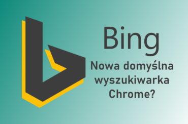 Nowa domyślna wyszukiwarka Chrome?