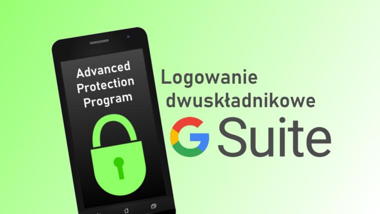 G Suite: autoryzuj dostęp 2FA za pomocą smartfona z Android lub iOS