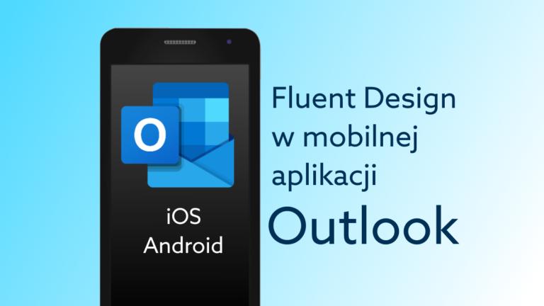 Ikony Microsoft Outlook na iOS i Android odmienione w stylu Fluent Design