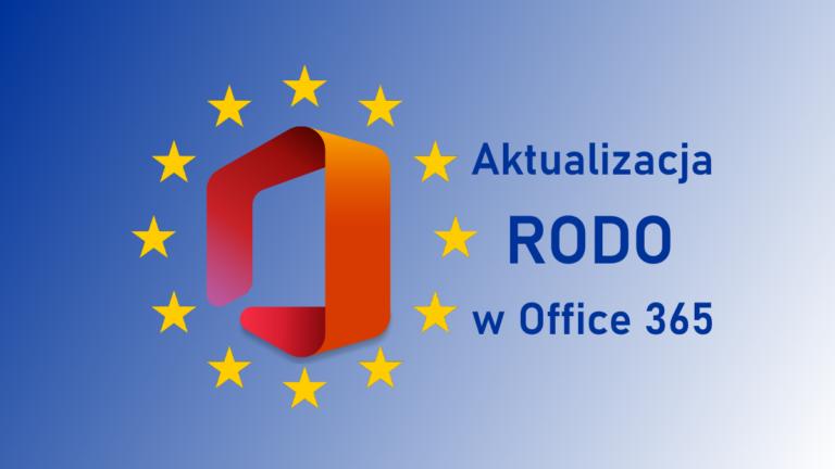 Microsoft aktualizuje polityki prywatności: Office 365 potwierdza spełnianie wymogów RODO
