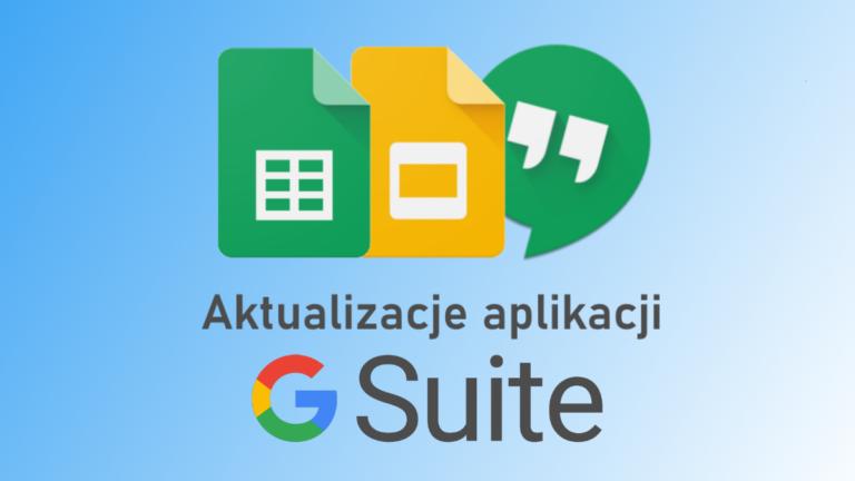 G Suite rozwija funkcje swoich aplikacji: Prezentacje, Arkusze i Hangoutsy z nowościami