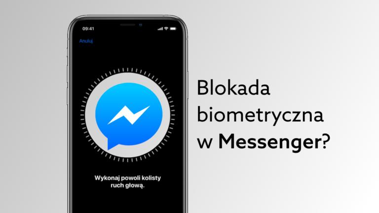 Bezpieczeństwo użytkowników Facebook – biometria w Messengerze?
