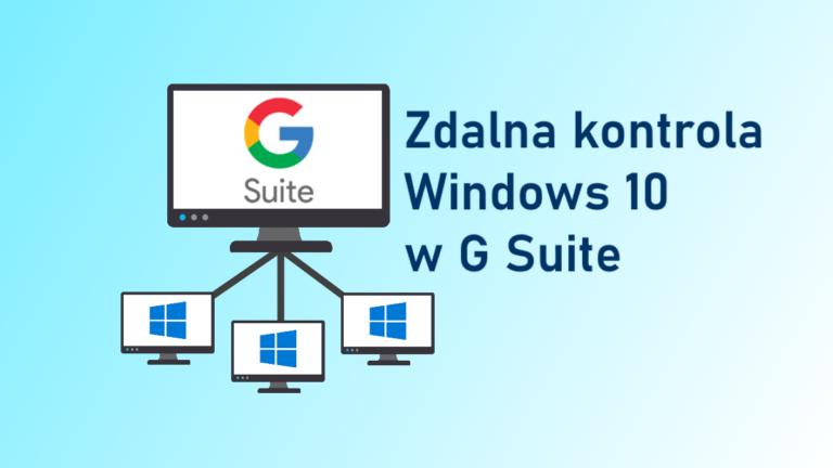 Kontroluj urządzenia z Windows 10 w panelu Google Workspace
