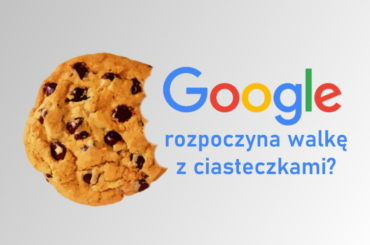 Ciasteczka - Google walczy o prywatność