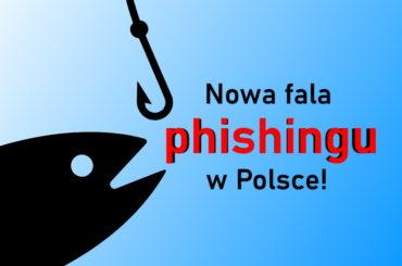 Kiedy ostatni atak phishingu w Polsce?