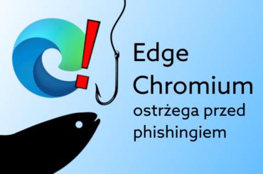 Edge ochroni użytkowników przed zagrożeniami w sieci