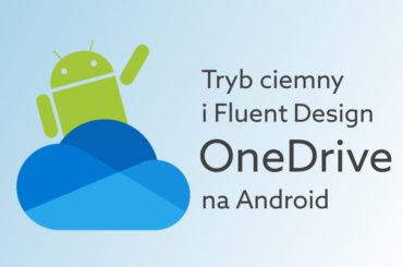 Aktualizacja Android - tryb ciemny już dostępny