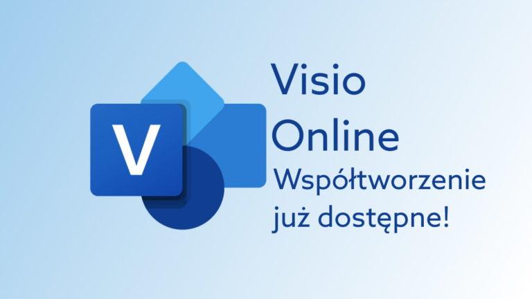 Współpraca w Visio Online już dostępna – diagramy Office 365 otrzymują ważną aktualizację