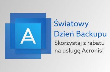 Skorzystaj ze zniżki 20% na Acronis Backup!