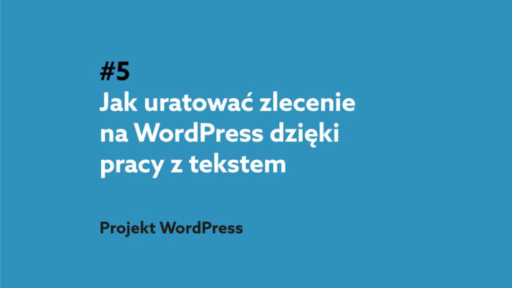 Jak uratować zlecenie na WordPress dzięki pracy z tekstem - podcast dla webdeveloperów