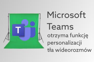 Nowa opcja personalizacji w Microsoft Teams