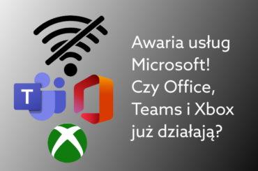 Awaria microsoft - Czy Office 365 już działa?