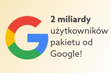 Rekordowa liczba użytkowników Google