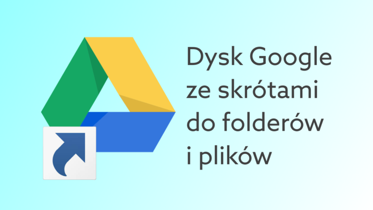G Suite: Skróty do plików i folderów na Dysku Google