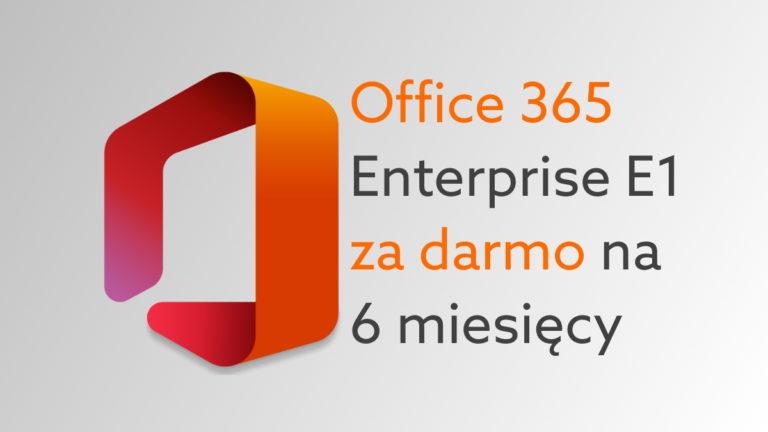 Darmowy Office 365 E1 dla firm – jak uzyskać licencję bez opłat