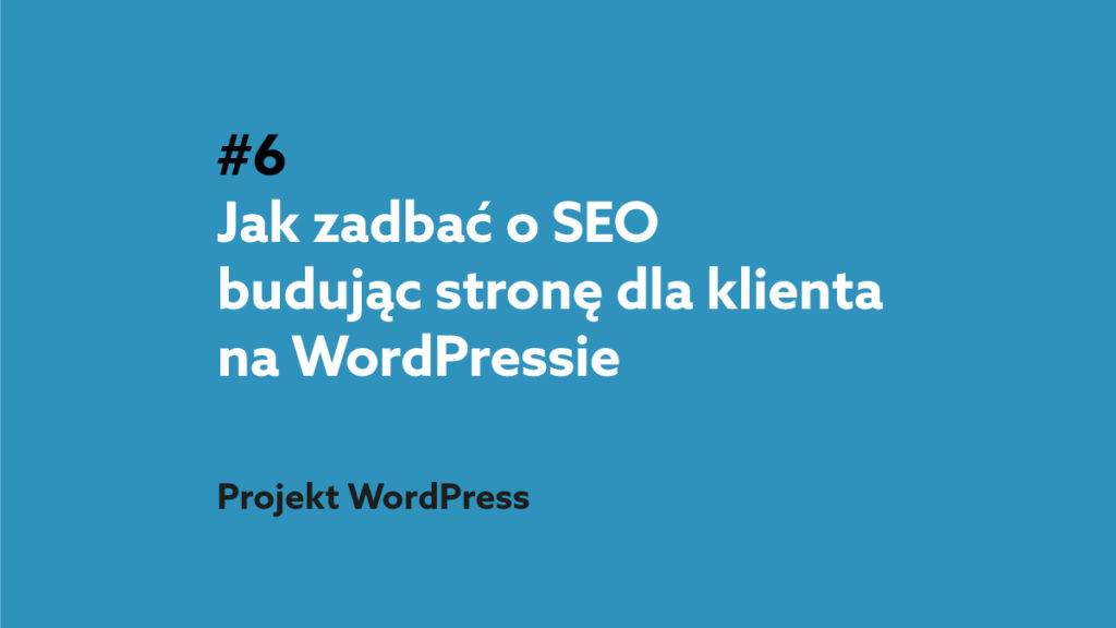 SEO dla strony na WordPress - podcast Projekt WordPress