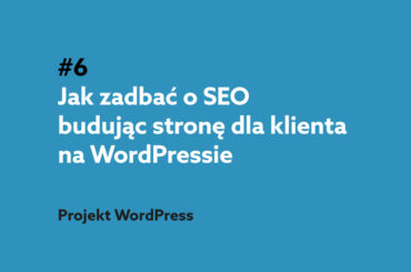 SEO dla strony na WordPress - podcast Projekt WordPress